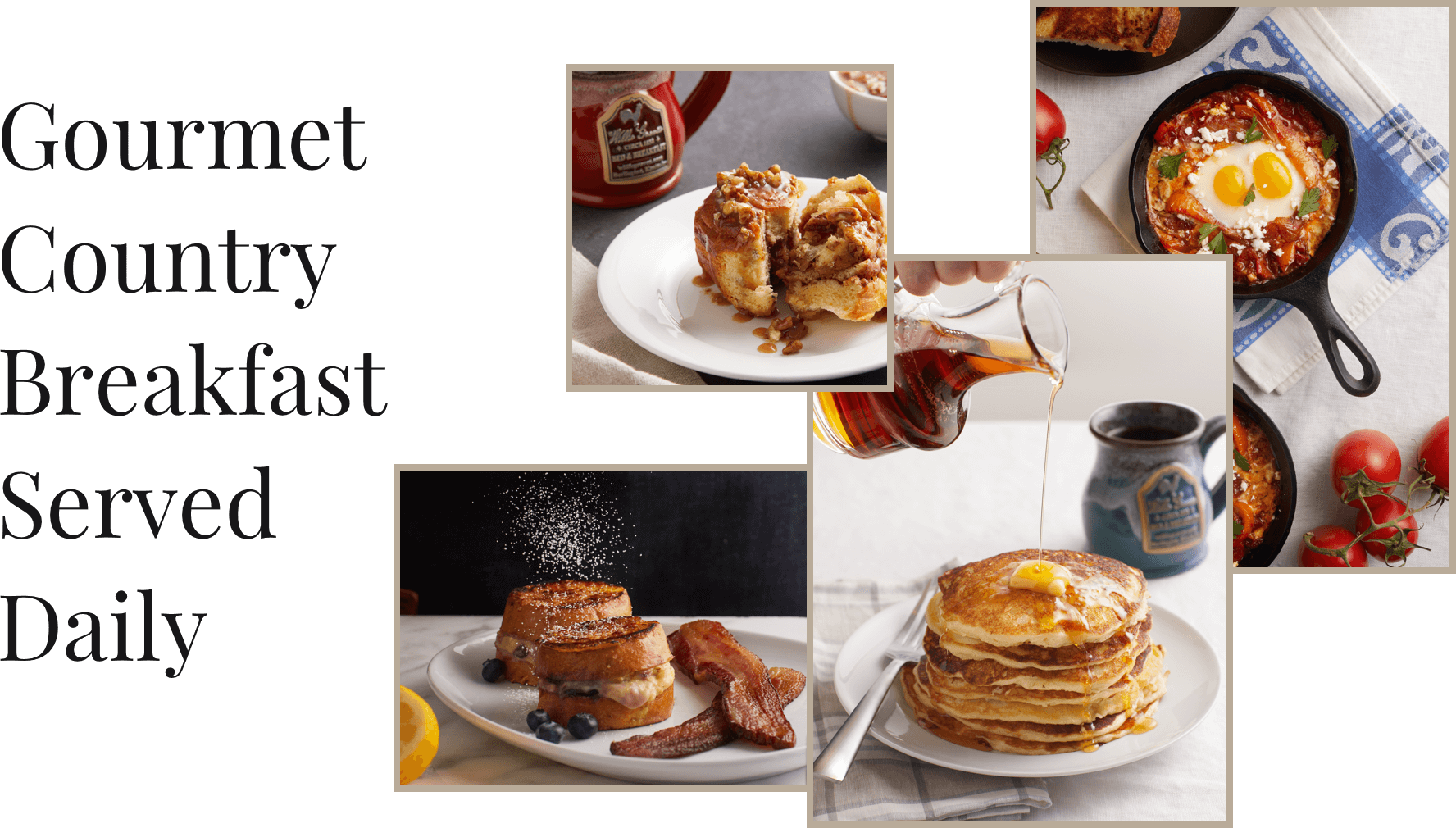 Gourmet country breakfast served daily